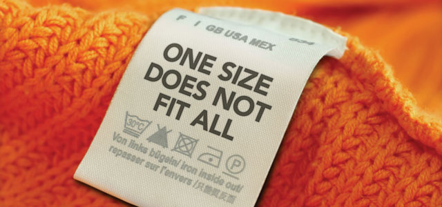 there s no such thing as one size fits all